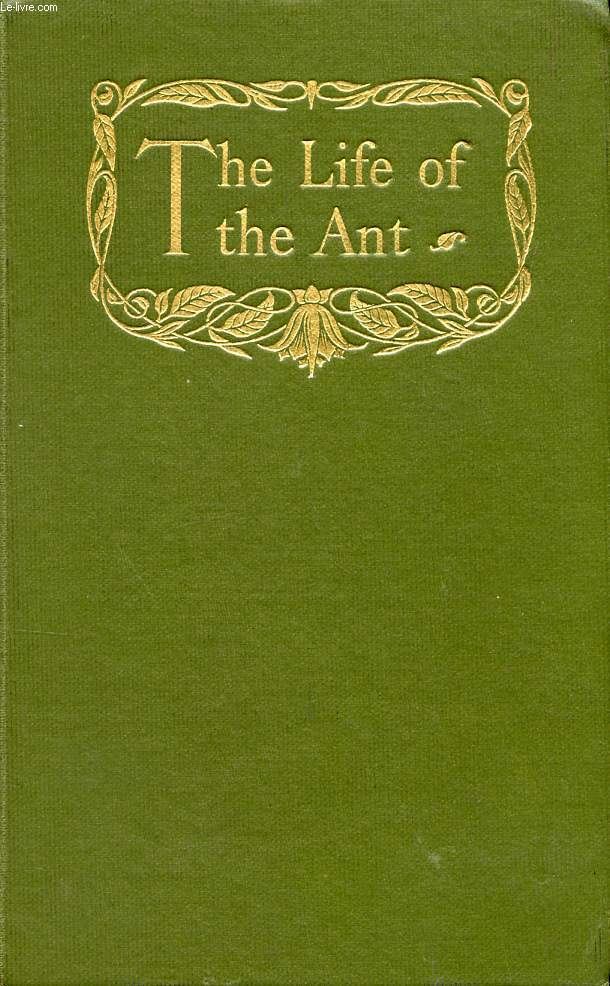 THE LIFE OF THE ANT