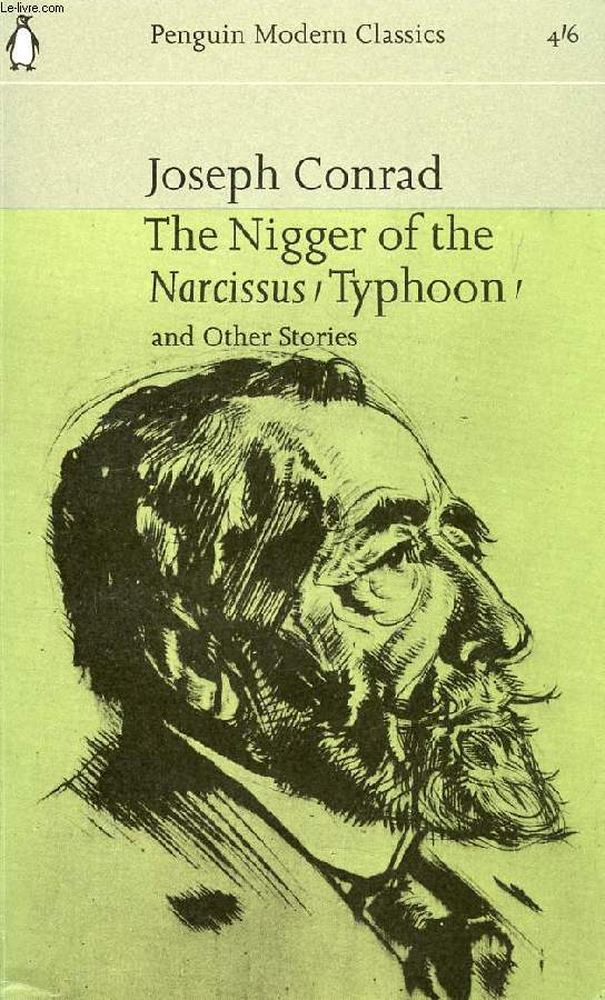 THE NIGGER OF THE 'NARCISSUS', TYPHOON, AMY FOSTER, FALK, TOMORROW