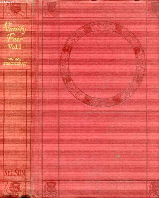 VANITY FAIR, A NOVEL WITHOUT A HERO, VOL. I