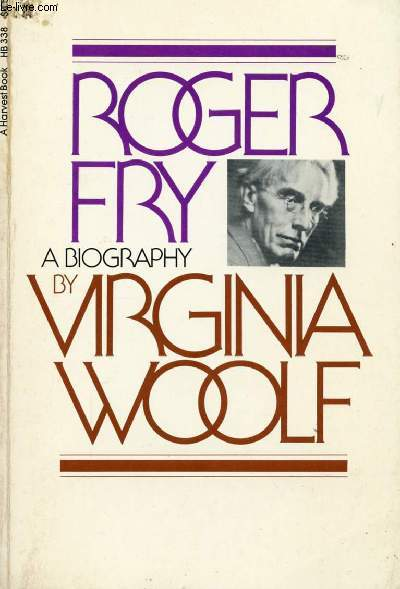 ROGER FRY, A BIOGRAPHY