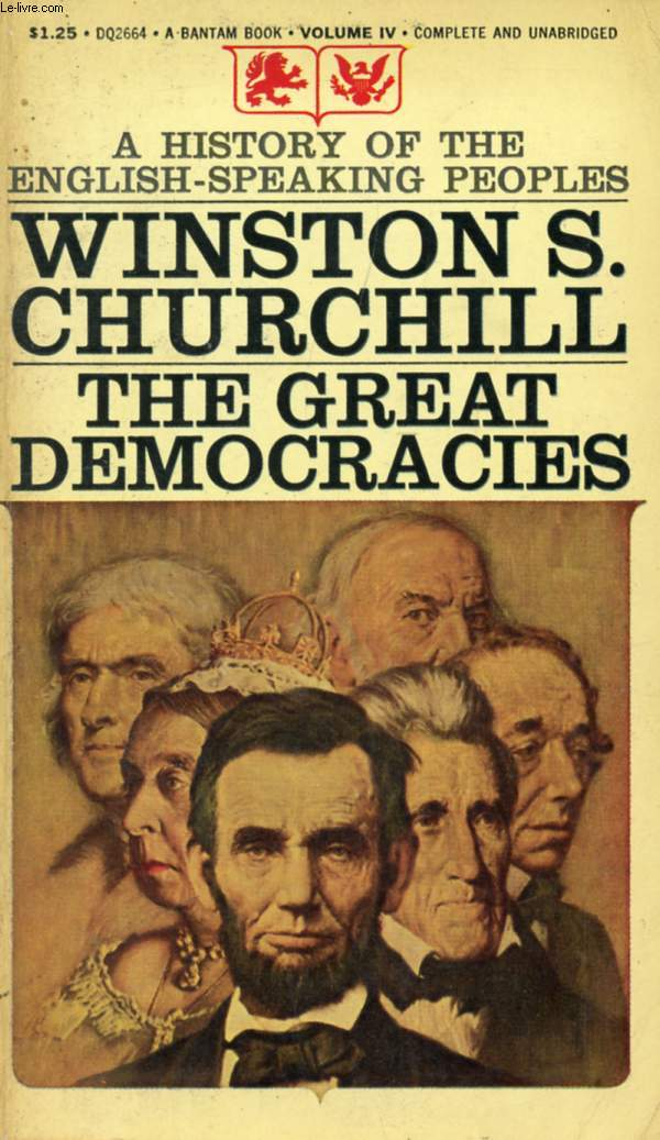 THE GREAT DEMOCRACIES (A HISTORY OF THE ENGLISH-SPEAKING PEOPLES, VOL. 4)