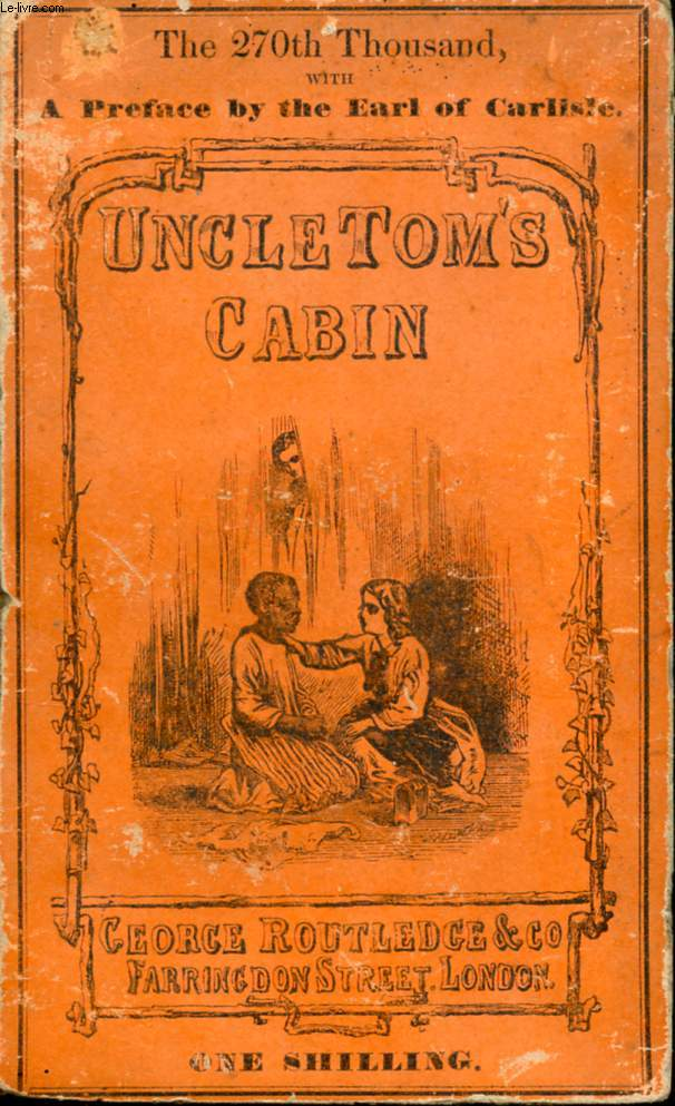 UNCLE TOM'S CABIN, A TALE OF LIFE AMONG THE LOWLY