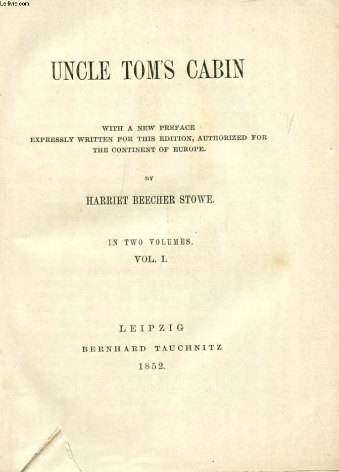 UNCLE TOM'S CABIN, VOL. I (COLLECTION OF BRITISH AND AMERICAN AUTHORS, VOL. 243)