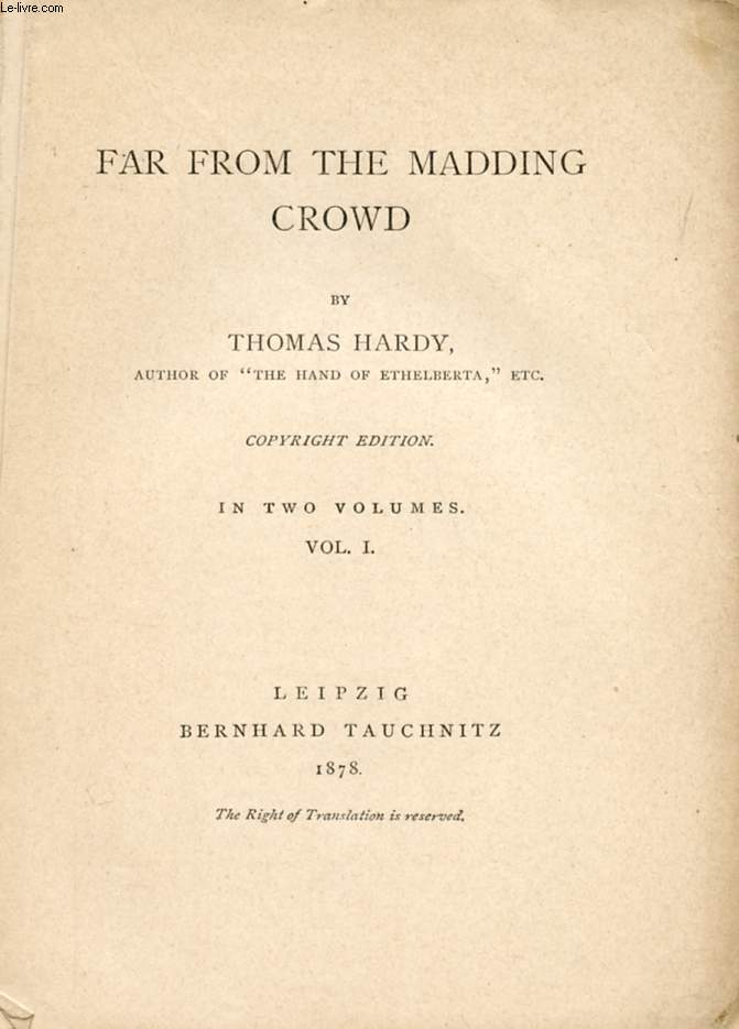 FAR FROM THE MADDING CROWD, VOL. I (COLLECTION OF BRITISH AND AMERICAN AUTHORS, VOL. 1722)