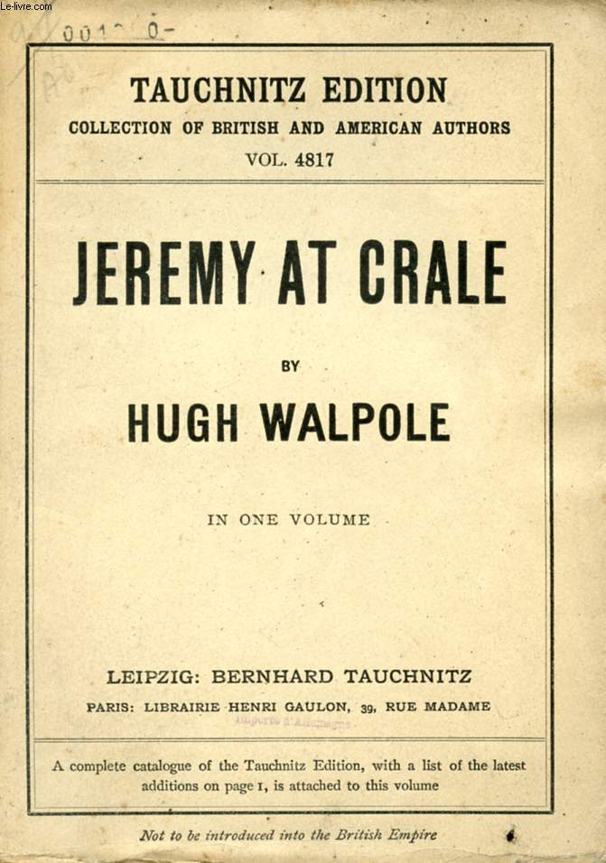 JEREMY AT CRALE, HIS FRIENDS, HIS AMBITIONS AND HIS ONE GREAT ENEMY (COLLECTION OF BRITISH AND AMERICAN AUTHORS, VOL. 4817)