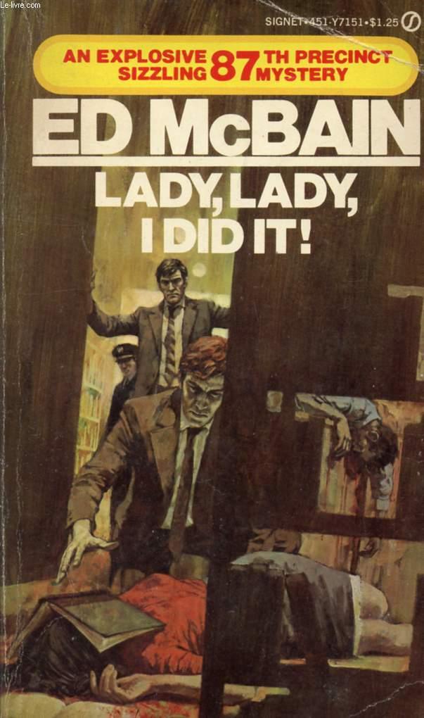LADY, LADY, I DID IT !