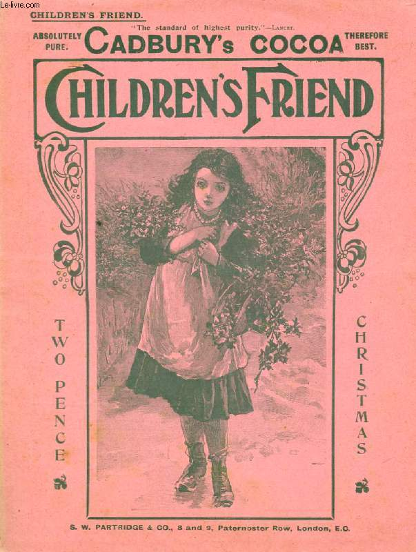 THE CHILDREN'S FRIEND, CHRISTMAS 1904 (Contents: Uncle Jo's Old Coat, E.H. Stooke. Christmas Day in strange places, A Fireside talk. A Christmas Train, A. Pembury. Above and Below on an Ocean Liner, B. Merry. Round the Empire, XII. Bombay...)