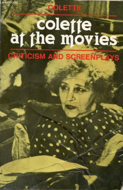 COLETTE AT THE MOVIES, CRITICISM AND SCREENPLAYS