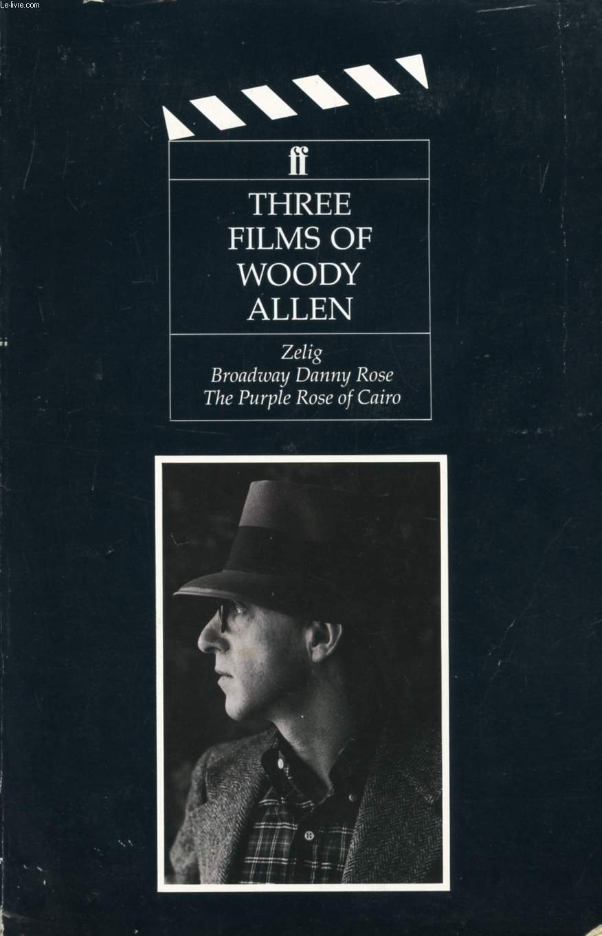 THREE FILMS OF WOODY ALLEN: ZELIG, BROADWAY DANNY ROSE, THE PURPLE ROSE OF CAIRO
