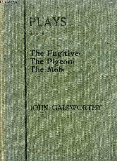 PLAYS: THIRD SERIES (THE FUGITIVE, THE PIGEON, THE MOB)