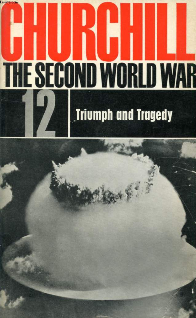 THE SECOND WORLD WAR, 12. TRIUMPH AND TRAGEDY
