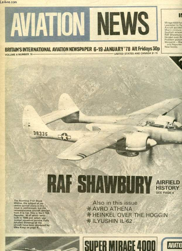 AVIATION NEWS, VOL. 6, N° 16, JAN. 1978, BRITAIN'S INTERNATIONAL AVIATION NEWSPAPER (Contents: Mirage 4000 for export Lancaster to fly again Aircraft accident summary Miami mixture Scottish airscene RAF Shawbury Heinkel over the hoggin...)
