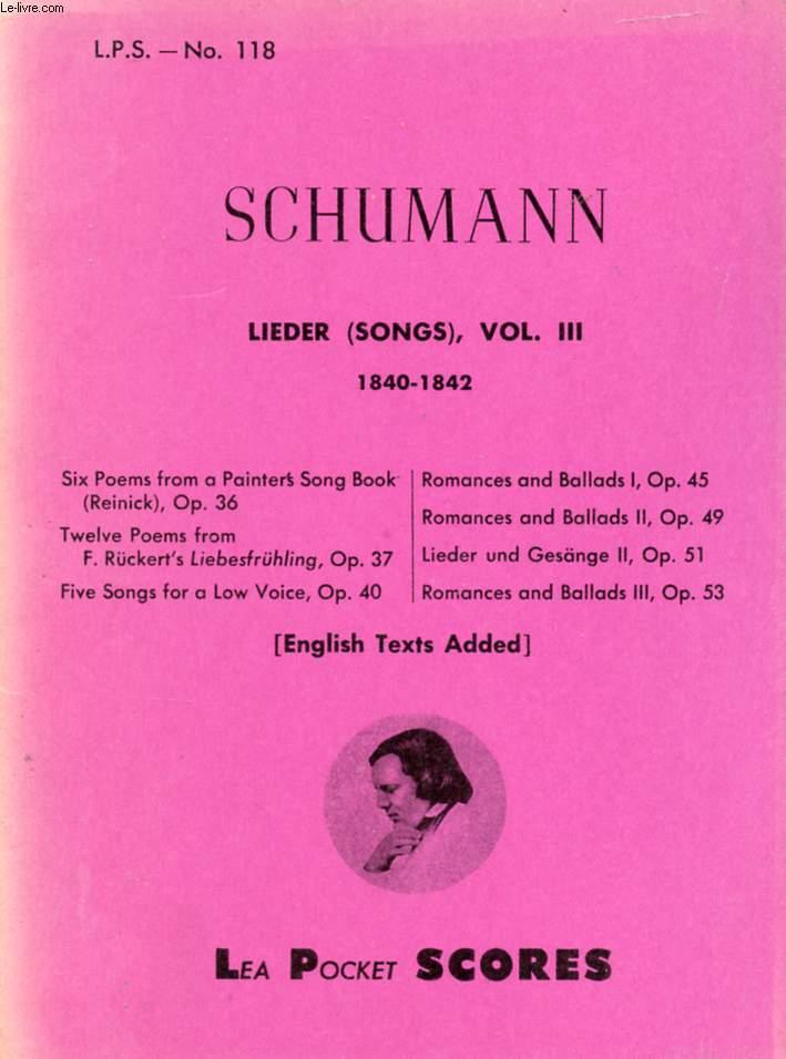 SCHUMANN, LIEDER (SONGS), VOL. III, 1840-1842
