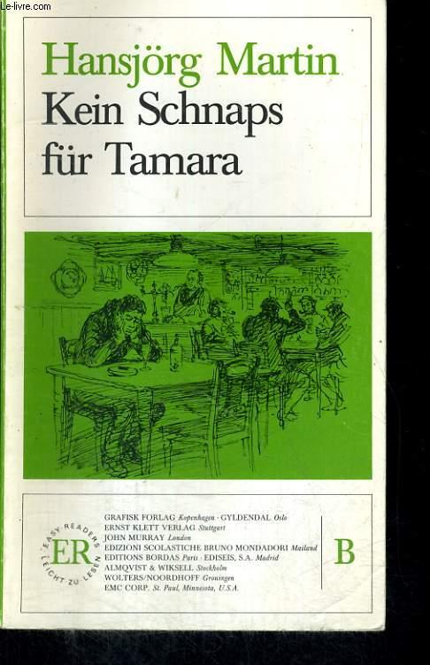 KEIN SCHNAPS FÜR TAMARA