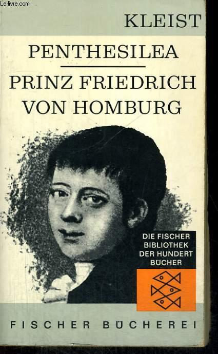 PENTHESILEA. PRINZ FRIEDRICH VON HOMBURG