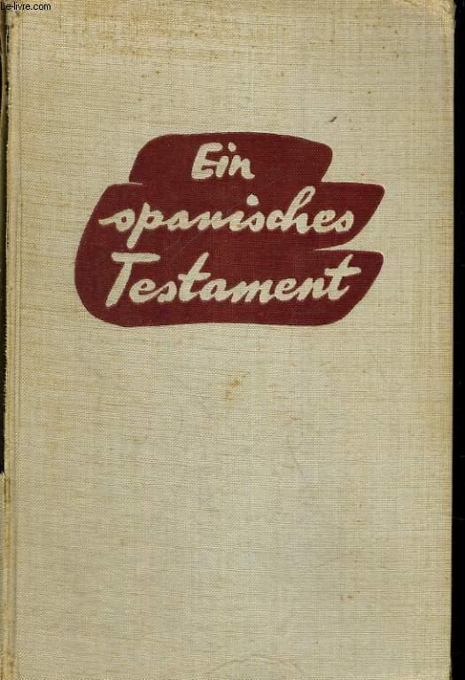 EIN SPANISCHES TESTAMENT. MIT EINEM VORWORT DER HERZOGIN VON ATHOLL.