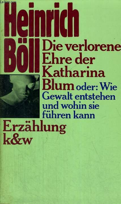 DIE VERLORENE EHRE DE KATHARINA BLUM, ODER: WIE GEWALT ENTSTEHEN UND WOHIN SIE FÜHREN KANN.