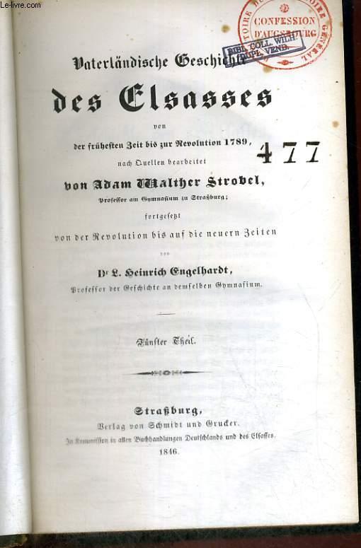VATERLÄNDISCHE GESCHICHTE DES ELSASSES VON DER FRÜHESTEN ZEIT BIS ZUM REVOLUTION 1789. FÜNFTER THEIL.