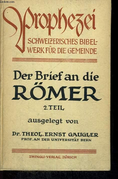 DER RÖMERBRIEF II .TEIL: KAPITEL 9-15. PROPHEZEI. SCHEIZERISCHE BIBELWERK FÜR DIE GEMEINDE
