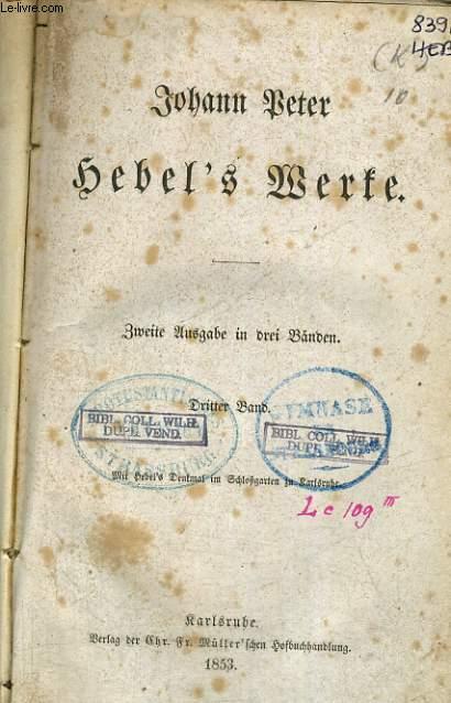 HEBEL'S WERKE DRITTER BAND (ZWEITE AUSGABE IN DREI BÄNDEN)