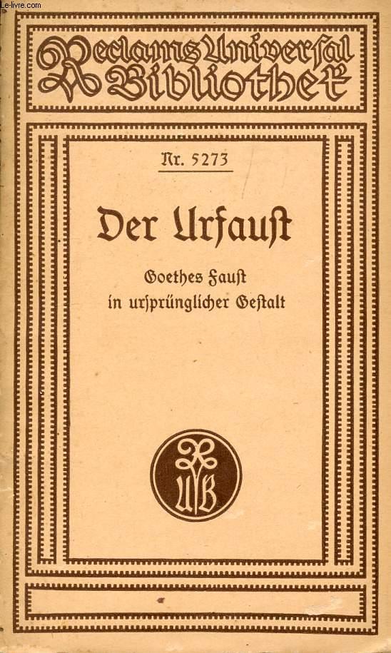 DER URFAUST, Goethes Faust in Ursprünglicher Gestalt