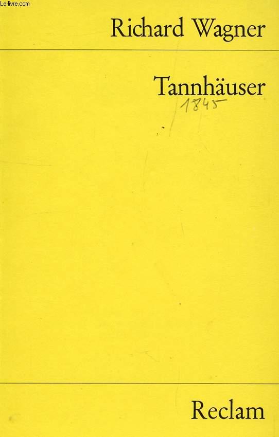 TANNHÄUSER, UND DER SÄNGERKRIEG AUF WARTBURG