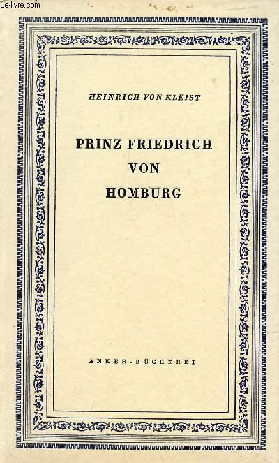 PRINZ FRIEDRICH VON HOMBURG, EIN SCHAUSPIEL