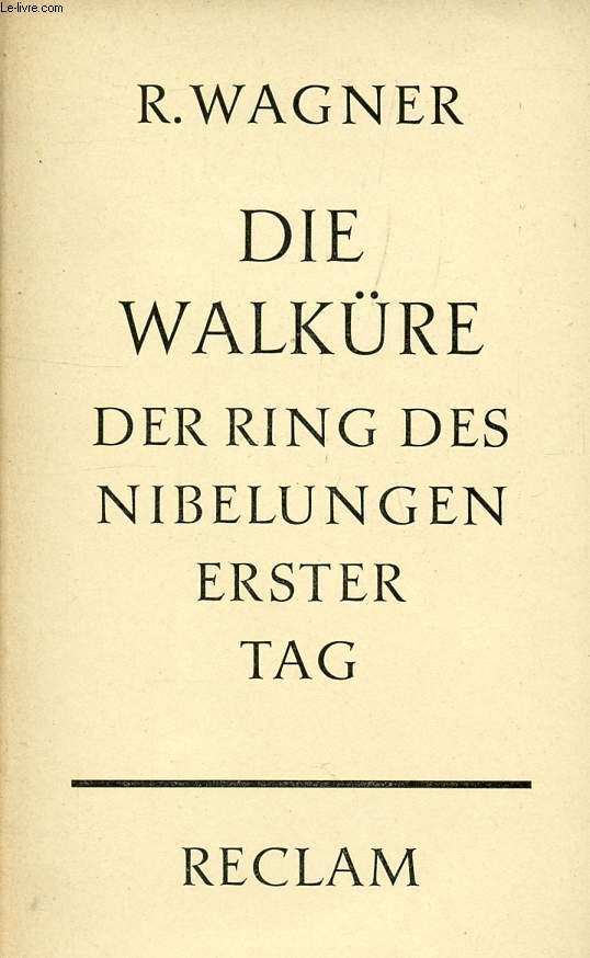 DIE WALKÜRE, ERSTER TAG AUS DEM BÜHNENFESTSPIEL DER RING DES NIBELUNGEN