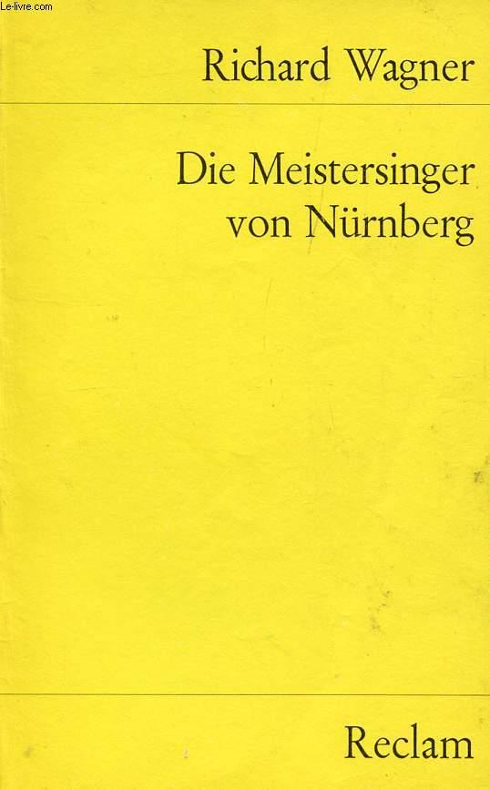 DIE MEISTERSINGER VON NÜRNBERG, OPER IN DREI AUFZÜGEN
