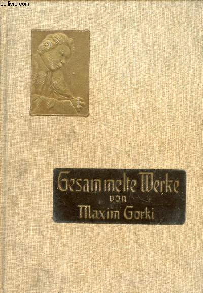 MAXIM GORKI, GESAMMELTE WERKE, BAND I