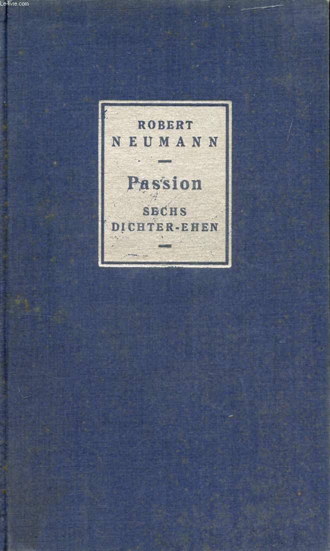 PASSION, SECHS DICHTER-EHEN