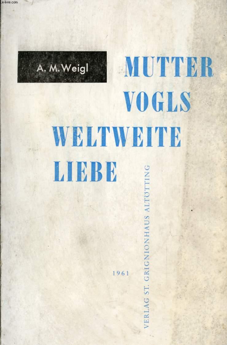 MUTTER VOGLS WELTWEITE LIEBE