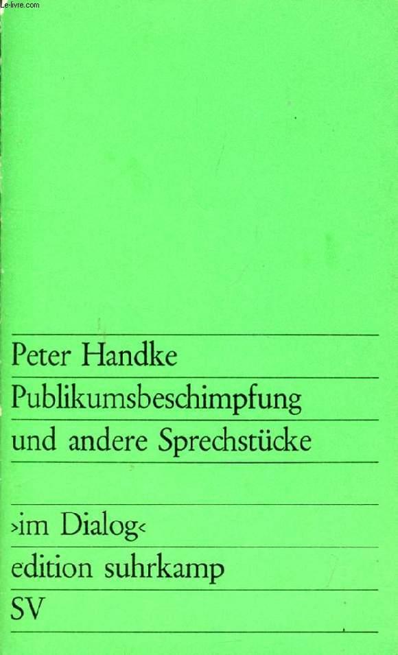 PUBLIKUMSBESCHIMPFUNG UND ANDERE SPRECHSTÜCKE
