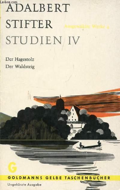 STUDIEN IV, DER HAGESTOLZ, DER WALDSTEIG
