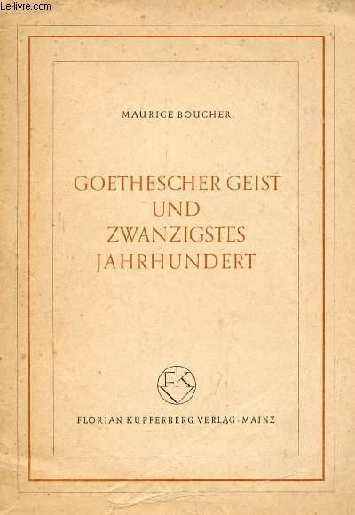 GOETHESCHER GEIST UND ZWANZIGSTES JAHRHUNDERT