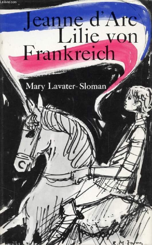 JEANNE D'ARC - LILIE VON FRANKREICH