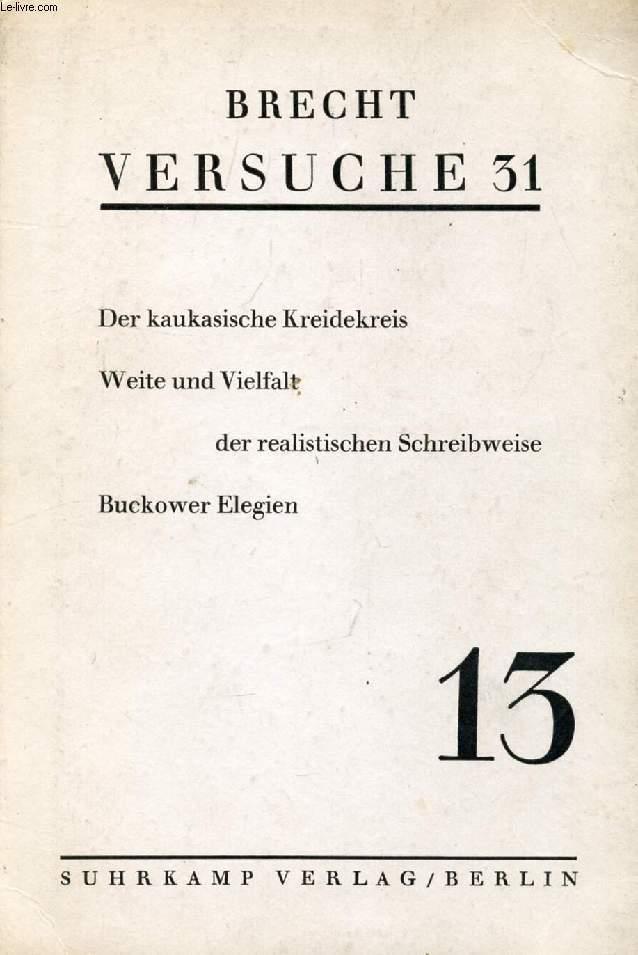 VERSUCHE 31, Nr. 13 (Inhalt: Der kaukasische Kreidekreis, Weite und Vielfalt der realistischen Schreibweise, Buckower Elegien)