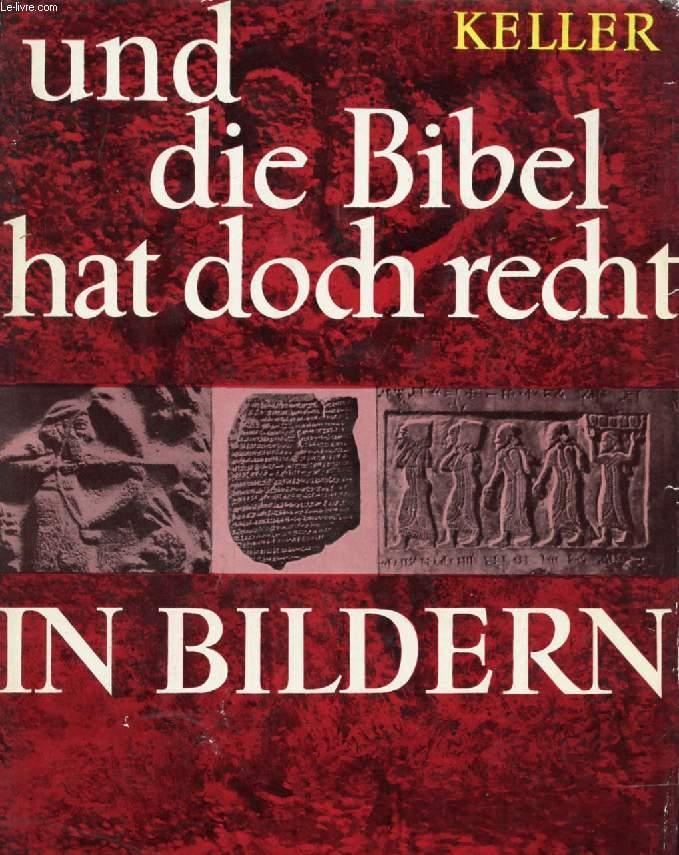 UND DIE BIBEL HAT DOCH RECHT IN BILDERN