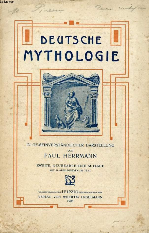 DEUTSCHE MYTHOLOGIE IN GEMEINVERSTÄNDLICHER DARSTELLUNG