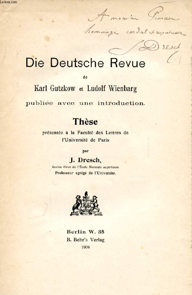 DIE DEUTSCHE REVUE DE KARL GUTZKOW ET LUDOLF WIENBARG PUBLIEE AVEC UNE INTRODUCTION (THESE)