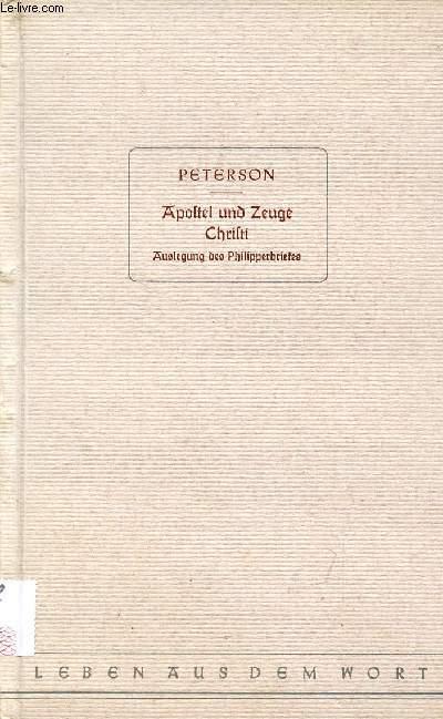 APOSTEL UND ZEUGE CHRISTI, Auslegung des Philipperbriefes