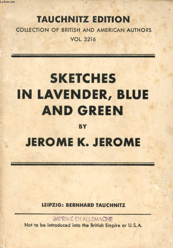SKETCHES IN LAVENDER, BLUE AND GREEN (COLLECTION OF BRITISH AND AMERICAN AUTHORS, VOL. 3216)