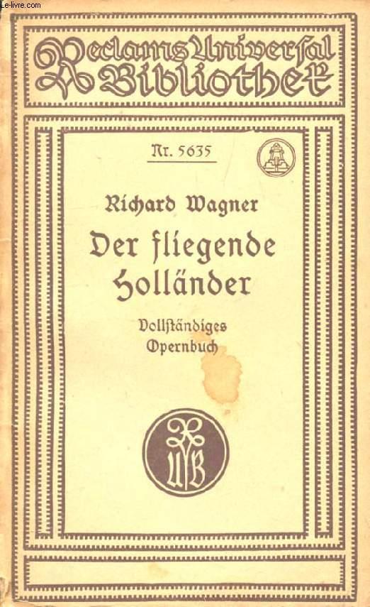 DER FLIEGENDE HOLLÄNDER, Romantische Oper in 3 Aufzügen