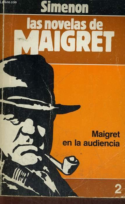 LAS NOVELAS DE MAIGRET : MAIGRET EN LA AUDIENCIA