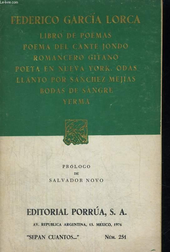 LIBRO DE POEMAS, POEMA DEL CANTE JONDO, Romancero Gitano, Poeta En Nueva Your. Odas Llanto Por Sdanchez Mejias, Bodas De Sangre, Yerma.