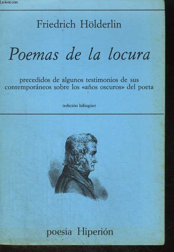 POEMAS DE LA LOCURA, Precedidos de algunos testimonios de sus contemporáneos sobre los años oscuros del poeta. Edition bilingue.