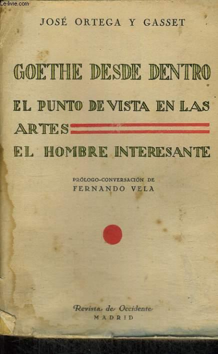 GOETHE DESDE DENTRO. EL PUNTO DE VISTA EN LAS ARTES. EL HOMBRE INTERESANTE