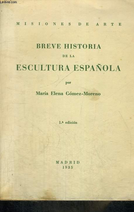 BREVE HISTORIA DE LA ESCULTURA ESPANOLA