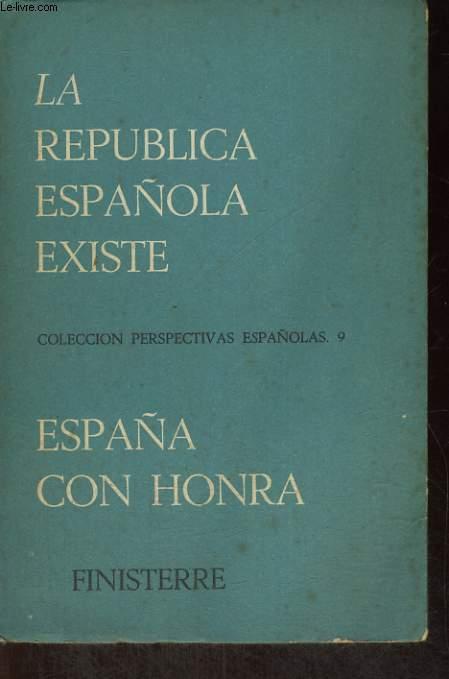 LA REPUBLICA ESPANOLA EXISTE, ESPANOLA CON HONRA