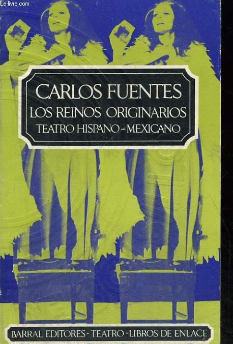 LOS REINOS ORIGINARIOS. TEATRO HISPANO-MEXICANO